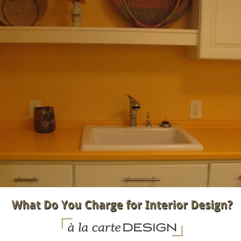 What do you charge for interior design la carte design for What do interior designers charge